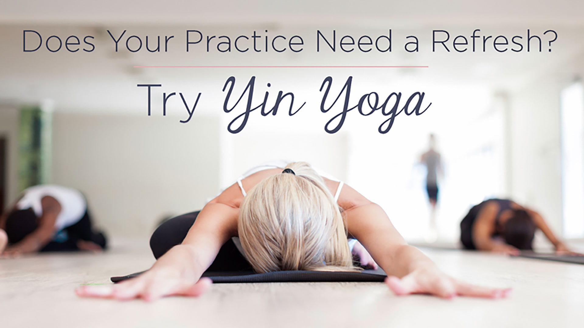 Yin Yoga with Callie Tonight!